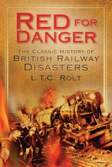 Red for Danger : The Classic History of British Railways, Paperback