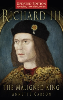Richard III : The Maligned King, Paperback Book