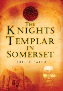 The Knights Templar in Somerset, Paperback
