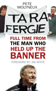 Ta Ra Fergie : Full Time from the Man Who Held Up the Banner, Paperback
