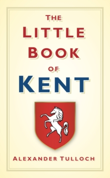 The Little Book of Kent, Hardback