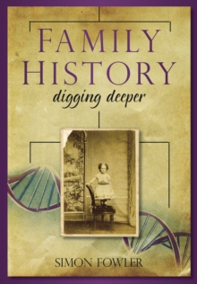 Family History : Digging Deeper, Paperback