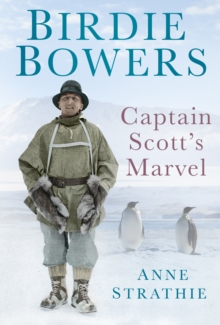 Birdie Bowers: Captain Scott's Marvel, Hardback