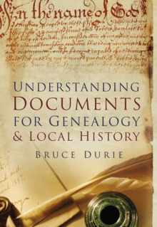 Understanding Documents for Genealogy & Local History, Paperback