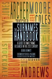 The Surnames Handbook : A Guide to Family Name Research in the 21st Century, Paperback
