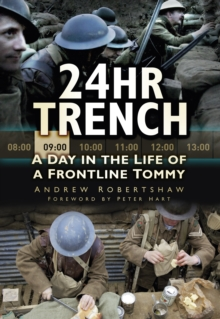 24 Hr Trench : A Day in the Life of a Frontline Tommy, Paperback