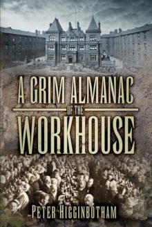 A Grim Almanac of the Workhouse, Paperback