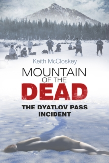 Mountain of the Dead : The Dyatlov Pass Incident, Paperback Book