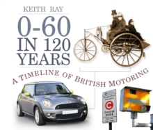 0-60 in 120 Years : A Timeline of British Motoring, Paperback Book