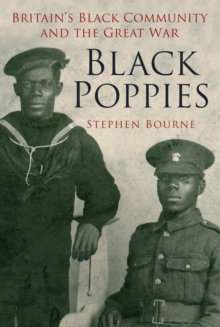 Black Poppies : Britain's Black Community and the Great War, Paperback
