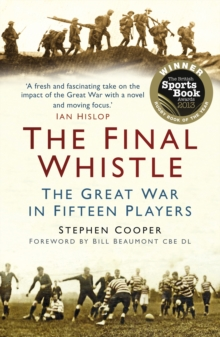 Final Whistle : The Great War in Fifteen Players, Paperback