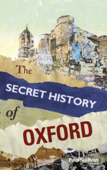 The Secret History of Oxford, Paperback
