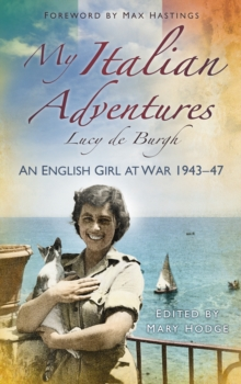 My Italian Adventures : An English Girl at War 1943-47, Paperback Book