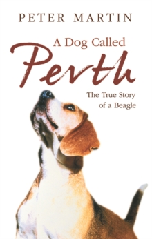 A Dog Called Perth : The Voyage of a Beagle, Paperback Book