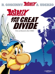 Asterix and the Great Divide : Album 25, Hardback