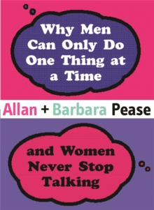 Why Men Can Only Do One Thing at a Time Women Never Stop Talking, Hardback