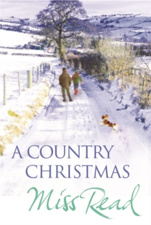 A Country Christmas : Village Christmas, Jingle Bells, Christmas at Caxley 1913, The Fairacre Ghost, Paperback