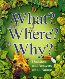 What? Where? Why? : Questions and Answers About Nature, Paperback