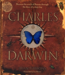 Charles Darwin : Discover the World of Darwin Through the Diary of a Ship's Boy, Hardback