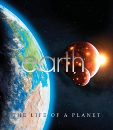 Earth: The Life of a Planet, Hardback