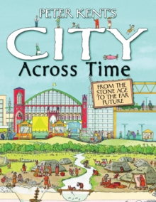 Peter Kent's a City Across Time, Hardback