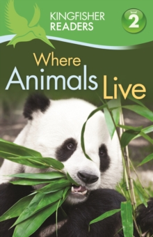 Kingfisher Readers: Where Animals Live (Level 2: Beginning to Read Alone), Paperback