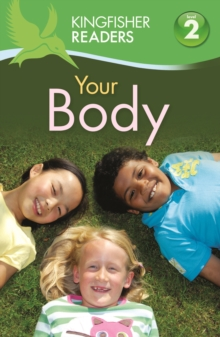 Kingfisher Readers: Your Body (Level 2: Beginning to Read Alone), Paperback