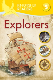 Kingfisher Readers: Explorers (Level 5: Reading Fluently), Paperback