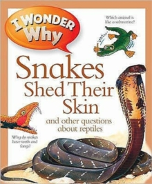 I Wonder Why Snakes Shed Their Skin, Paperback