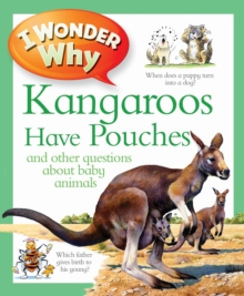 I Wonder Why Kangaroos Have Pouches, Paperback