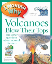 I Wonder Why Volcanoes Blow Their Tops, Paperback