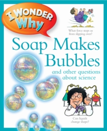 I Wonder Why Soap Makes Bubbles, Paperback