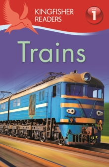 Kingfisher Readers: Trains (Level 1: Beginning to Read), Paperback