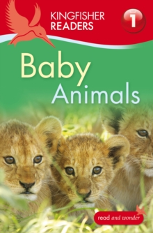 Kingfisher Readers: Baby Animals (Level 1: Beginning to Read), Paperback Book