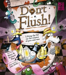 Don't Flush : Lifting the Lid on the Science of Poo and Wee, Hardback