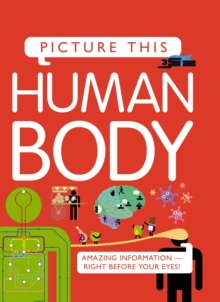 Picture This! Human Body, Hardback