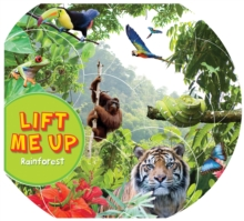 Lift Me Up! Rainforest, Board book