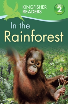 Kingfisher Readers: In the Rainforest (Level 2: Beginning to Read Alone), Paperback