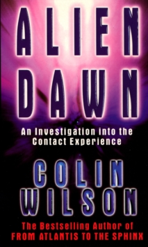 Alien Dawn : An Investigation into the Contact Experience, Paperback