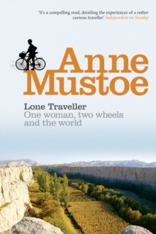 Lone Traveller : One Woman, Two Wheels and the World, Paperback Book