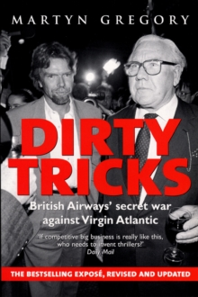 Dirty Tricks : British Airways' Secret War Against Virgin Atlantic, Paperback Book