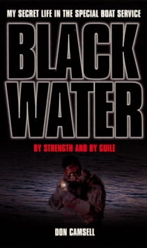 Black Water : By Strength and by Guile, Paperback