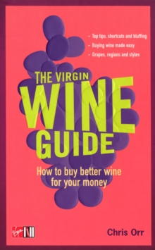 The Virgin Wine Guide : How to Buy Better Wine for Your Money, Paperback
