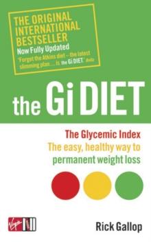 The Gi Diet (Now Fully Updated) : The Glycemic Index; the Easy, Healthy Way to Permanent Weight Loss, Paperback