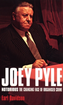 Joey Pyle: Notorious - the Changing Face of Organised Crime, Paperback