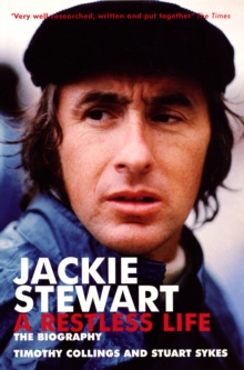 Jackie Stewart : A Restless Life - The Unauthorised Biography, Paperback Book