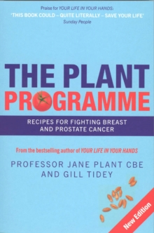 The Plant Programme : Recipes for Fighting Breast and Prostate Cancer, Paperback