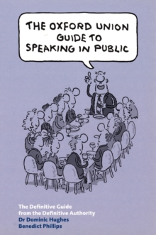 The Oxford Union Guide to Speaking in Public, Paperback