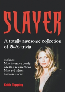 "Slayer : A Totally Awesome Collection of ""Buffy"" Trivia, Paperback Book"