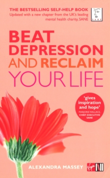 Beat Depression and Reclaim Your Life, Paperback Book